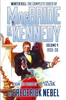 Winter Kill: The Complete Cases of MacBride & Kennedy Volume 4: 1935-36 1618271318 Book Cover