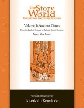 The Story of the World: History for the Classical Child: Tests for Volume 1: Ancient Times - Book  of the Story of the World