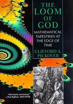 Hardcover The Loom of God : Mathematical Tapestries at the Edge of Time Book