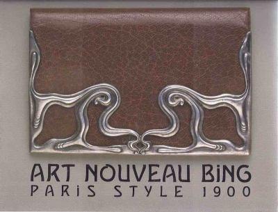 Art Nouveau Bing: Paris Style 1900 0865280312 Book Cover