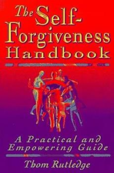 Paperback The Self-Forgiveness Handbook: A Practical and Empowering Guide Book