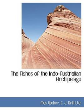 Paperback The Fishes of the Indo-Australian Archipelago Book