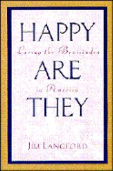 Paperback Happy Are They: Living the Beatitudes in America Book