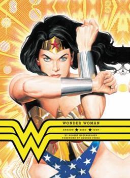 Wonder Woman: Amazon. Hero. Icon. - Book  of the Wonder Woman