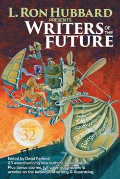 Writers of the Future Vol 32 - Book #32 of the L. Ron Hubbard Presents Writers of the Future