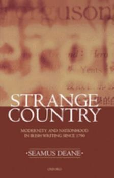 Strange Country: Modernity and Nationhood in Irish Writing since 1790 (Clarendon Lectures in English Literature 1995) 0198184905 Book Cover