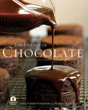 Essence of Chocolate: Recipes for Baking and Cooking with Fine Chocolate 1401302386 Book Cover