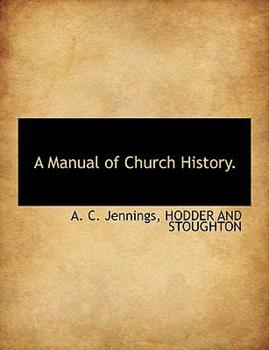 Paperback A Manual of Church History Book