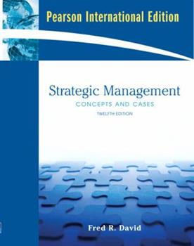 Strategic Management: International Version: Concepts and Cases 0135013208 Book Cover