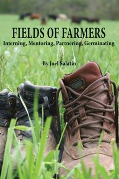 Fields of Farmers: Interning, Mentoring, Partnering, Germinating 0963810979 Book Cover