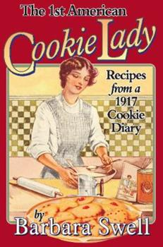 Paperback The 1st American Cookie Lady : Recipes from a 1917 Cookie Diary Book