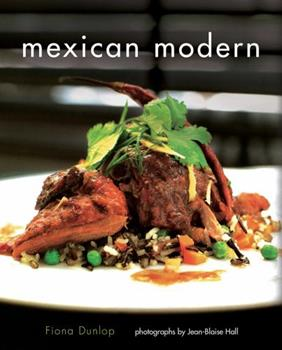 Mexican Modern: Food from Mexico 1566569397 Book Cover