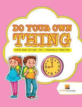 Paperback Do Your Own Thing: Activity Books 3rd Grade - Vol -3 - Subtraction & Telling Time [Large Print] Book