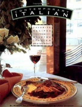 Contemporary Italian: Favorite Recipes from Kuleto's Italian Restaurant 1883791022 Book Cover