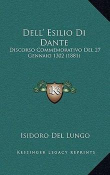 Hardcover Dell' Esilio Di Dante : Discorso Commemorativo Del 27 Gennaio 1302 (1881) Book