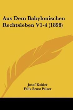 Paperback Aus Dem Babylonischen Rechtsleben V1-4 Book