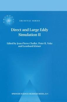 Paperback Direct and Large-Eddy Simulation II: Proceedings of the Ercoftac Workshop Held in Grenoble, France, 16-19 September 1996 Book