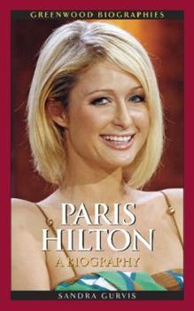 Paris Hilton: A Biography - Book  of the Greenwood Biographies