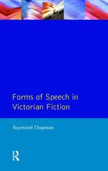 Forms of Speech in Victorian Fiction (Studies in 18th and 19th Century Literature) 0582087457 Book Cover