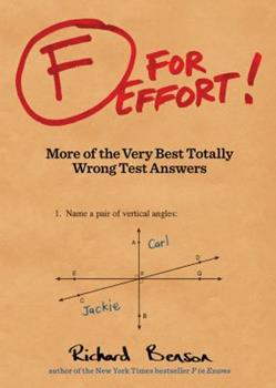 F for Effort: More of the Very Best Totally Wrong Test Answers 145211322X Book Cover