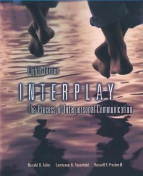 Interplay: The Process of Interpersonal Communication 0195155181 Book Cover