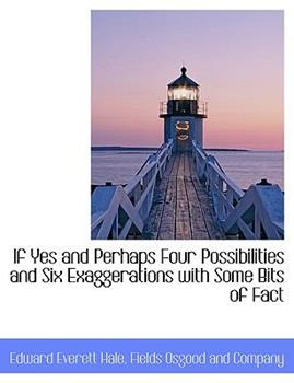 Paperback If Yes and Perhaps Four Possibilities and Six Exaggerations with Some Bits of Fact Book