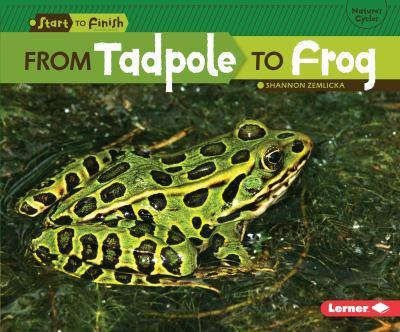 From Tadpole to Frog (Start to Finish) - Book  of the Start to Finish, Second Series