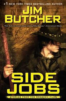 Side Jobs: Stories From The Dresden Files - Book #12.5 of the Dresden Files