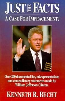 Paperback Just the Facts: A Case for Impeachment Book
