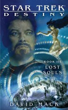 Lost Souls - Book #3 of the Star Trek: Destiny