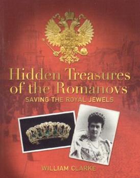 Hidden Treasures of the Romanovs 1905267258 Book Cover