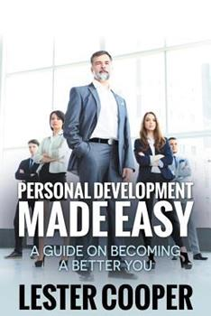 Paperback Personal Development Made Easy: A Guide on Becoming a Better You Book