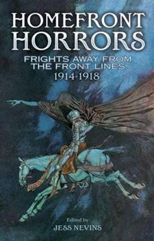Homefront Horrors: Frights Away From the Front Lines, 1914-1918 0486809072 Book Cover
