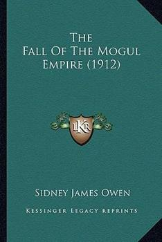 Paperback The Fall of the Mogul Empire Book