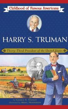 Harry S. Truman: Thirty-Third President of the United States (Childhood of Famous Americans (Sagebrush)) - Book  of the Childhood of Famous Americans