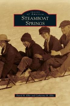 Steamboat Springs - Book  of the Images of America: Colorado