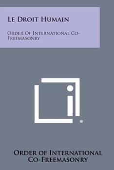Paperback Le Droit Humain : Order of International Co-Freemasonry Book