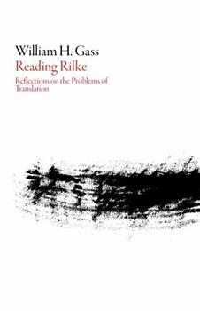 Reading Rilke: Reflections on the Problems of Translation 1564789128 Book Cover
