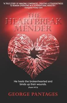 The Heartbreak Mender: He Heals the Brokenhearted and Binds Up Their Wounds 0998953822 Book Cover