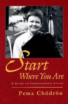 Paperback Start Where You Are: A Guide to Compassionate Living Book