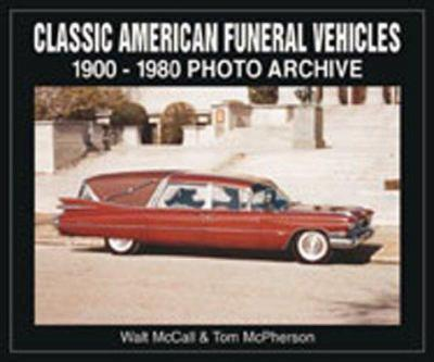 Paperback Classic American Funeral Vehicles: 1900 Through 1980 Photo Archive (Photo Archives) Book