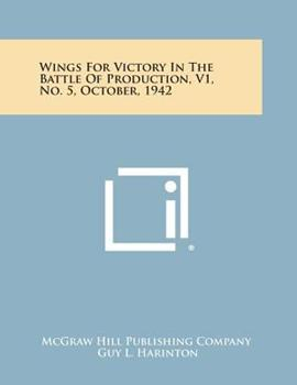 Paperback Wings for Victory in the Battle of Production, V1, No. 5, October, 1942 Book