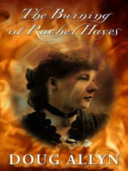 The Burning of Rachel Hayes 1410402029 Book Cover