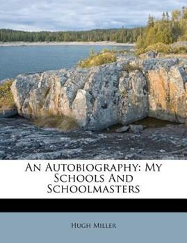 Paperback An Autobiography : My Schools and Schoolmasters Book