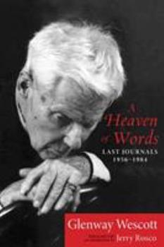 A Heaven of Words: Last Journals, 1956 1984 0299294242 Book Cover