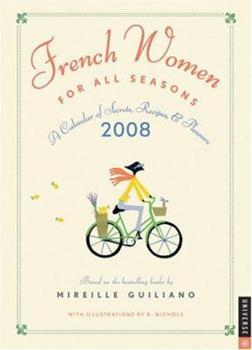 Calendar French Women For All Seasons: 2008 Engagement Calendar of Secrets, Recipes, & Pleasure Book