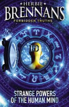 Strange Powers of the Human Mind (Herbie Brennan's Forbidden Truths) 057122315X Book Cover