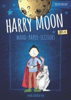 Wand Paper Scissors Origin - Book  of the Amazing Adventures of Harry Moon