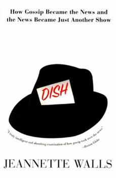 Dish: The Inside Story on the World of Gossip