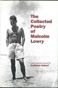 The Collected Poetry of Malcolm Lowry 0774803622 Book Cover